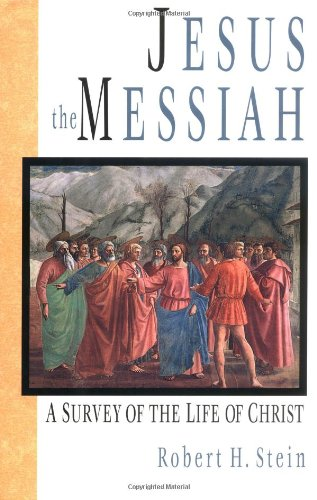 9780830818846: Jesus the Messiah: A Survey of the Life of Christ