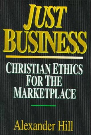 9780830818860: Just Business: Christian Ethics for the Marketplace