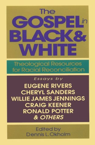 9780830818877: The Gospel in Black & White: Theological Resources for Racial Reconciliation