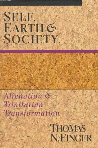 9780830818938: Self, Earth and Society: Alienation and Trinitarian Transformation