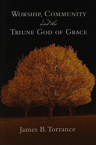 9780830818952: Worship, Community and the Triune God of Grace