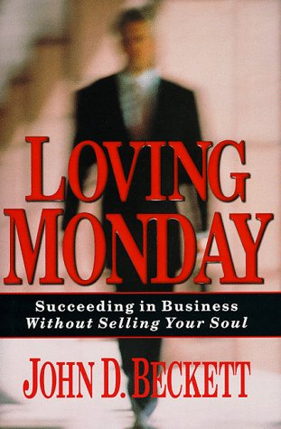 9780830819263: Loving Monday: Succeeding in Business Without Selling Your Soul