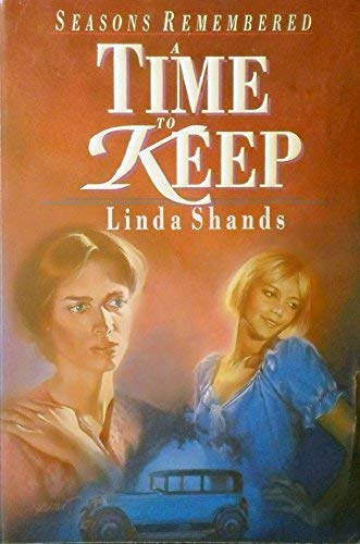 A Time to Keep (Seasons Remembered): Linda Shands