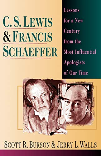 9780830819355: C. S. Lewis & Francis Schaeffer: Lessons for a New Century from the Most Influential Apologists of Our Time