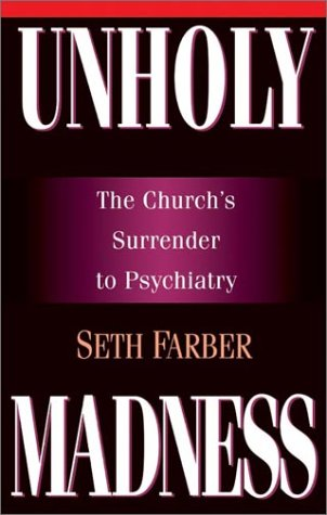 9780830819393: Unholy Madness: The Church's Surrender to Psychiatry