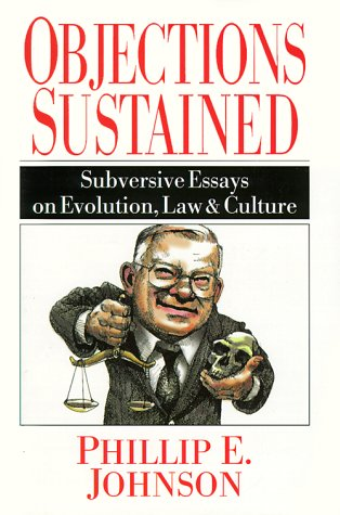 Objections Sustained : Subversive Essays on Evolution, Law and Culture