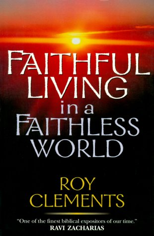 9780830819454: Faithful Living in a Faithless World