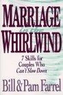 Marriage in the Whirlwind: 7 Skills for Couples Who Can't Slow Down (9780830819539) by Bill Farrel; Pam Farrel