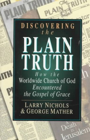 9780830819690: Discovering the Plain Truth: How the Worldwide Church of God Embraced the Gospel of Grace