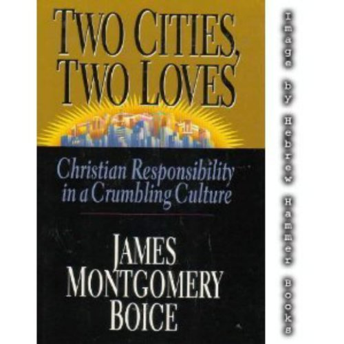 9780830819874: Two Cities, Two Loves: Christian Responsibility in a Crumbling Culture