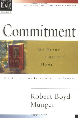 9780830820054: Commitment: My Heart--Christ's Home (Christian Basics Bible Studies)
