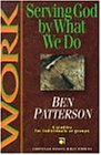 9780830820078: Work: Serving God by What We Do : 6 Studies for Individuals or Groups (Chirstian Basics Bible Studies)