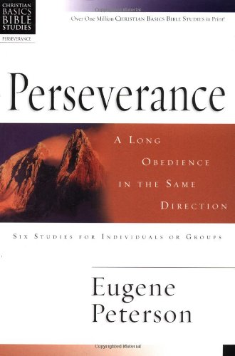 9780830820108: Perseverance: A Long Obedience in the Same Direction (Christian Basics Bible Studies Series)