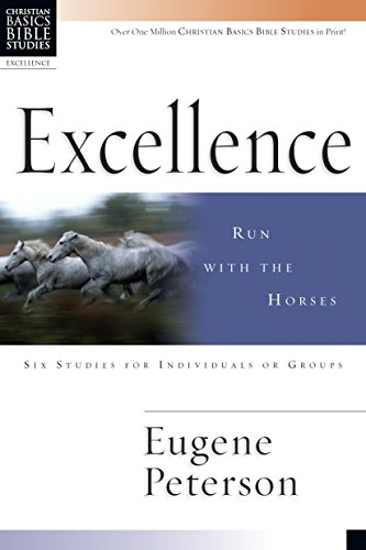 9780830820115: Excellence: Run with the Horses (Christian Basics Bible Studies)