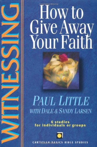9780830820122: Witnessing: How to Give Away Your Faith (Christian Basics Bible Studies Series)