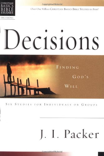 9780830820146: Decisions: Finding God's Will (Christian Basics Bible Studies Series)
