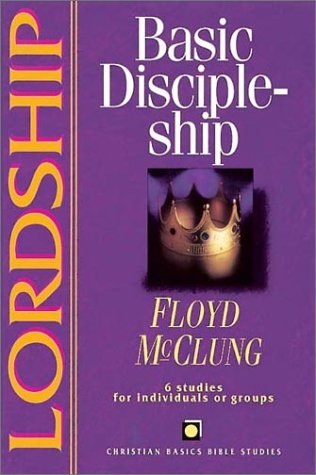 Lordship: Christian Basics Bible Studies (0830820159) by McClung, Frank; McClung, Floyd