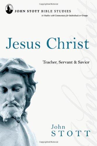 9780830820221: Jesus Christ: Teacher, Servant & Savior (John Stott Bible Studies)