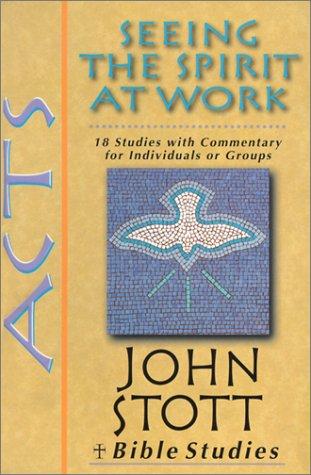 9780830820313: Acts: Seeing the Spirit at Work (John Stott Bible Studies)