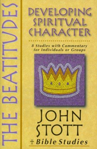 9780830820320: The Beatitudes: Developing Spiritual Character (John Stott Bible Studies)
