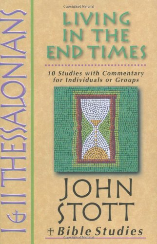 9780830820368: 1 & 2 Thessalonians: Living In The End Times (John Stott Bible Studies)