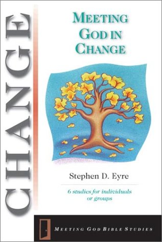 9780830820528: Meeting God in Change: 6 Studies for Individuals or Groups (Meeting God Bible Studies)