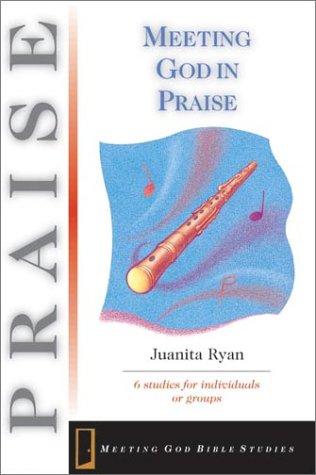 9780830820559: Meeting God in Praise (Meeting God Bible Studies)