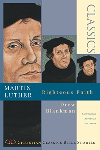9780830820856: Martin Luther: Righteous Faith (Christian Classics Bible Studies)