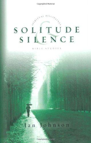 9780830820979: Solitude & Silence (Spiritual Disciplines Bible Studies)
