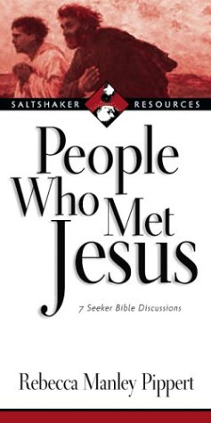 People Who Met Jesus: 7 Seeker Bible Discussions (Saltshaker Resources) (0830821260) by Rebecca Manley Pippert
