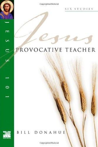 Provocative Teacher (Jesus 101 Bible Studies) (9780830821518) by Bill Donahue