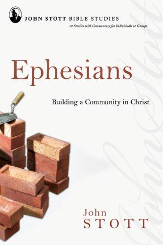9780830821631: Ephesians: Building a Community in Christ (John Stott Bible Studies)