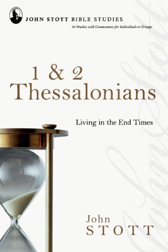 9780830821662: 1 & 2 Thessalonians: Living in the End Times (John Stott Bible Studies)