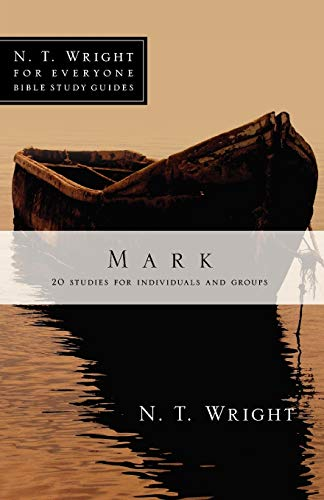 9780830821822: Mark (N. T. Wright for Everyone Bible Study Guides)