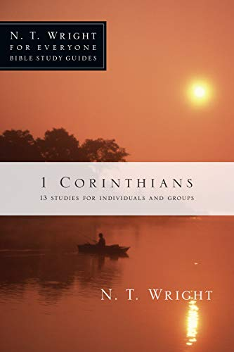 1 Corinthians (N.T. Wright for Everyone Bible: N. T. Wright
