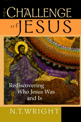 9780830822003: The Challenge of Jesus: Rediscovering Who Jesus Was & Is