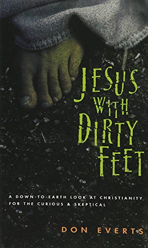 9780830822065: Jesus with Dirty Feet: A Down-to-Earth Look at Christianity for the Curious Skeptical