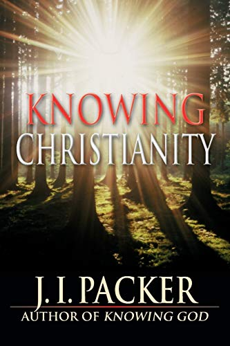 Knowing Christianity (083082216X) by J. I. Packer