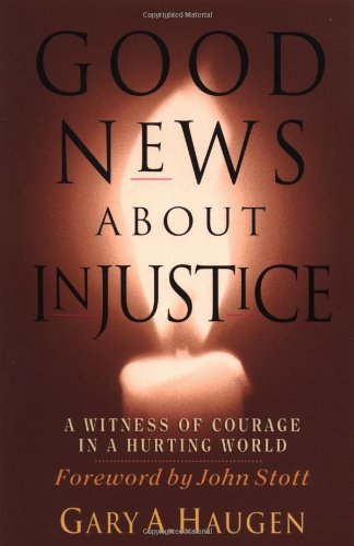 9780830822249: Good News About Injustice: A Witness of Courage in a Hurting World