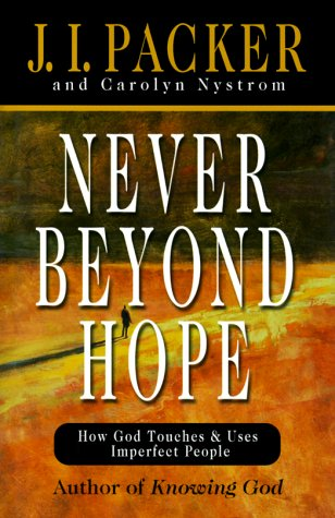 9780830822324: Never Beyond Hope: How God Touches and Uses Imperfect People