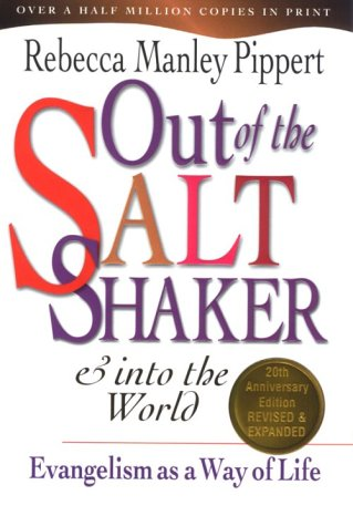 Out of the Saltshaker & into the World: Evangelism As a Way of Life (083082233X) by Rebecca Manley Pippert