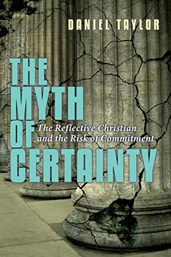 9780830822379: The Myth of Certainty: The Reflective Christian & the Risk of Commitment