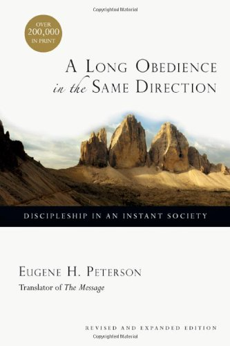 9780830822577: A Long Obedience in the Same Direction: Discipleship in an Instant Society