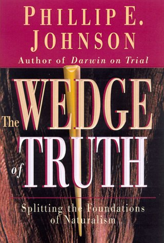 9780830822676: The Wedge of Truth: Splitting the Foundations of Naturalism