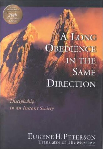 9780830822775: A Long Obedience in the Same Direction: Discipleship in an Instant Society
