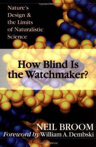 9780830822966: How Blind Is the Watchmaker?: Nature's Design & the Limits of Naturalistic Science