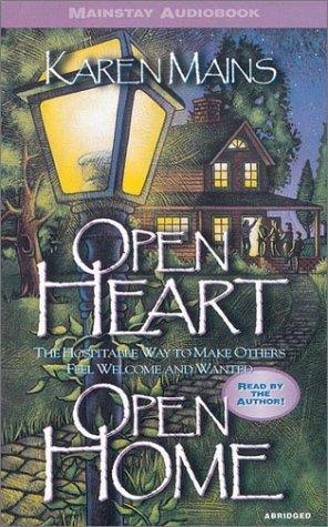 Open Heart, Open Home (0830823018) by Mains, Karen