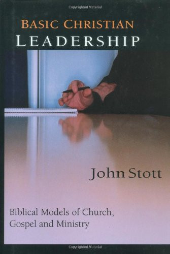 9780830823055: Basic Christian Leadership: Biblical Models of Church, Gospel and Ministry : Includes Study Guide for Groups or Individuals