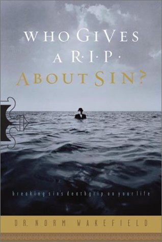 9780830823109: Who Gives a R.I.P. About Sin?: Breaking Sin's Death Grip on Your Life