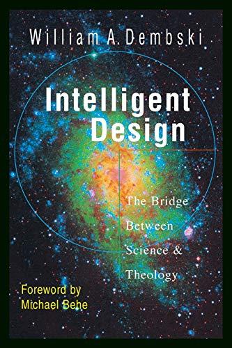 9780830823147: Intelligent Design: The Bridge Between Science & Theology